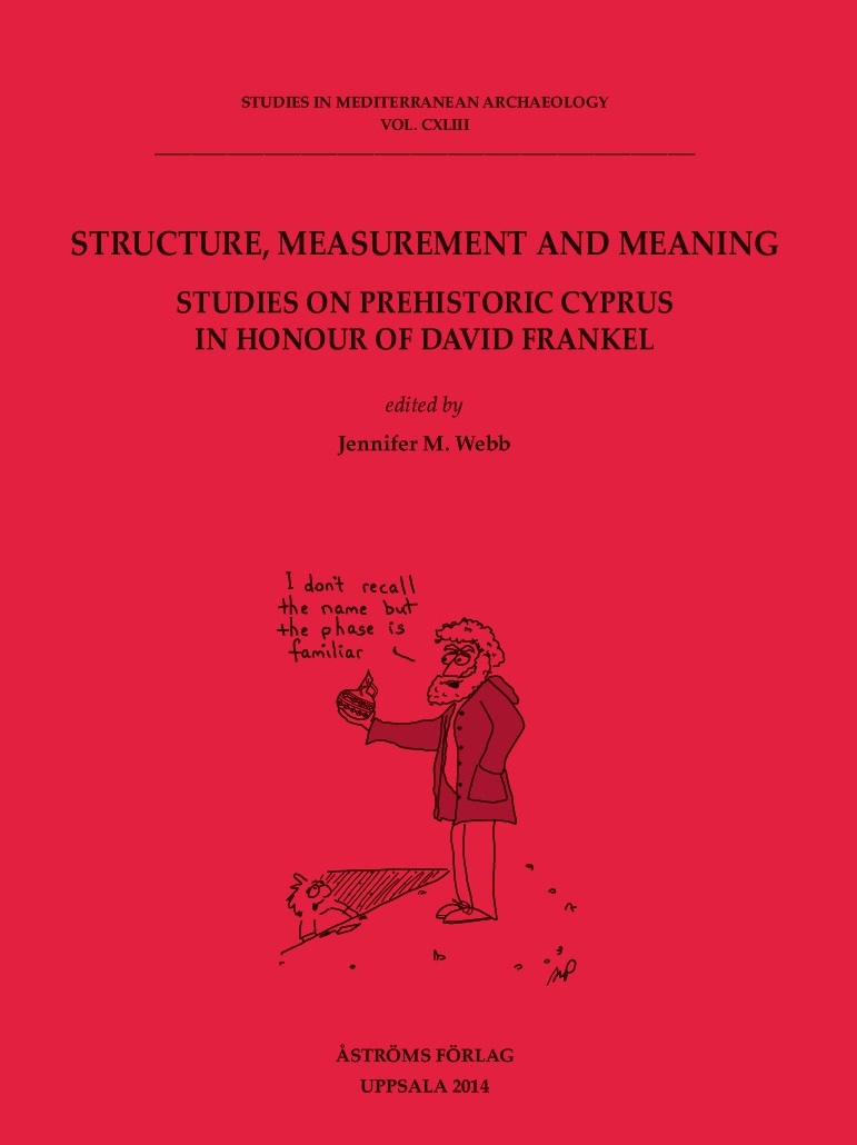 [Structure, Measurement and Meaning. Studies on Prehistoric Cyprus in Honour of David Frankel.]