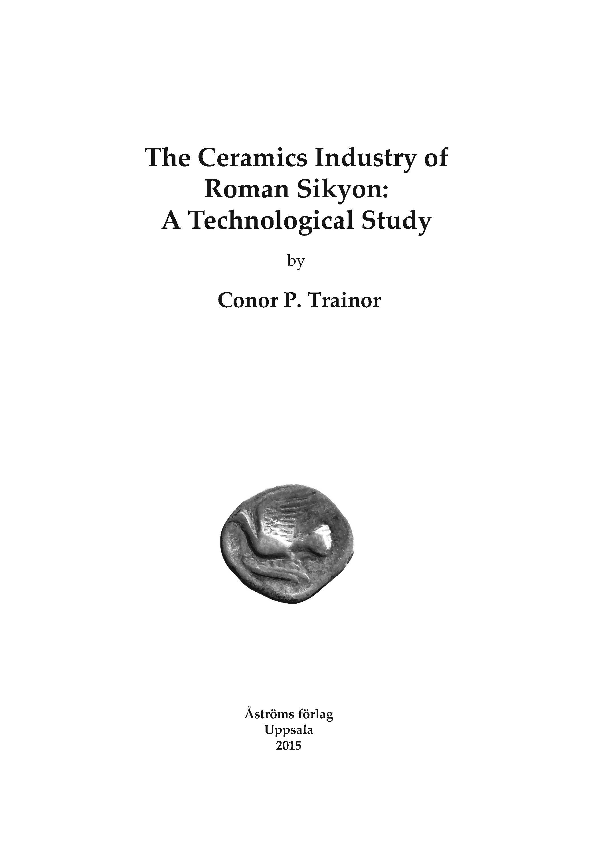 [The Ceramics Industry of Roman Sikyon: A Technological Study.]